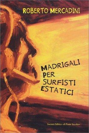 """2 poesie estratte da """"Madrigali per Surfisti Estatici"""""""