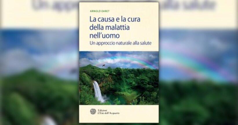 """Introduzione di """"La causa e la cura della malattia nell'uomo"""" libro di Arnold Ehret"""