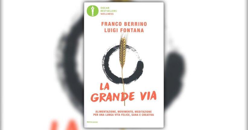 Introduzione - La Grande Via - Libro di Luigi Fontana, Franco Berrino