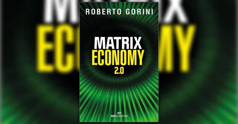 """A cosa serve il denaro - Estratto dal Libro """"Matrix Economy"""" di R. Gorini"""