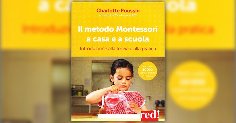 """Accendere e non riempire - Estratto da """"Il Metodo Montessori a Casa e a Scuola"""""""