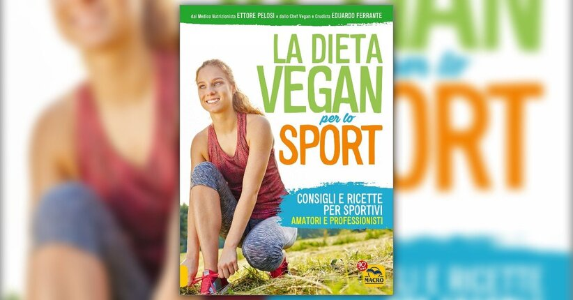 """Ad ogni sport la sua dieta - Estratto da """"La Dieta Vegan per lo Sport"""""""
