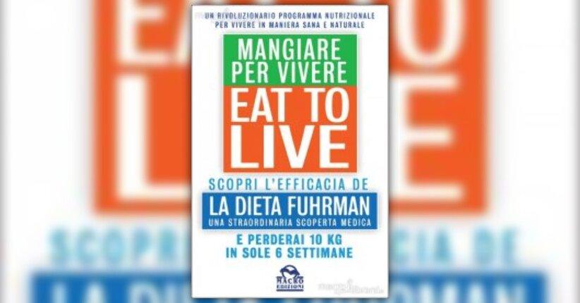 Alcune domande al dott. Fuhrman, autore del libro Eat To Live - Mangiare per vivere