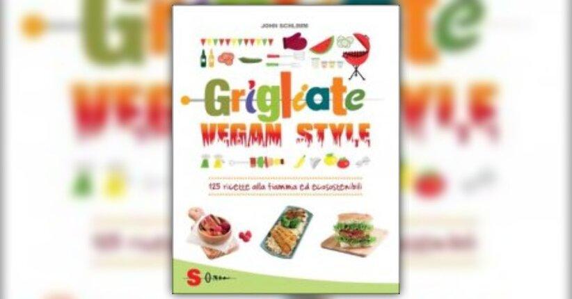 """Alcune ricette tratte da """"Grigliate Vegan Style"""", libro di John Schlimm"""