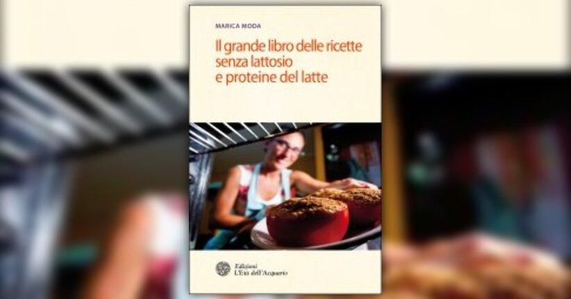 """Alternative al latte vaccino - Estratto da """"Il grande Libro delle Ricette Senza Lattosio"""""""