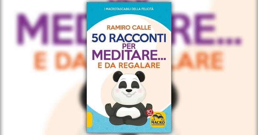 Anteprima - 50 racconti per meditare… e da regalare - Libro di Ramiro A. Calle
