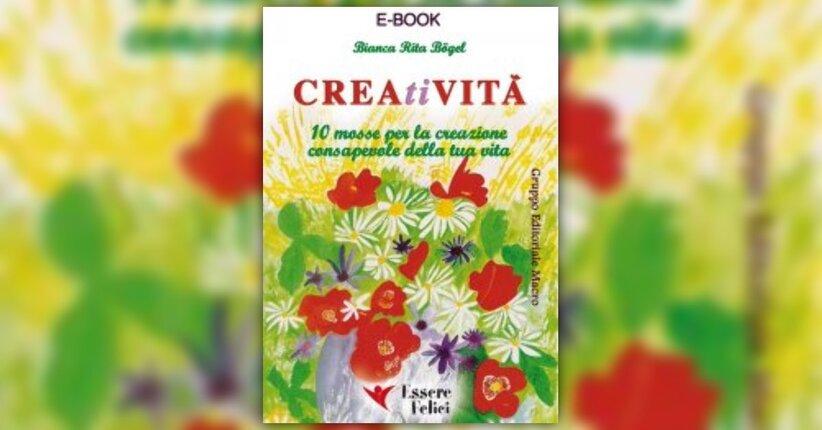 Anteprima CREAtiVITA' EBOOK di Bianca Rita Bogel