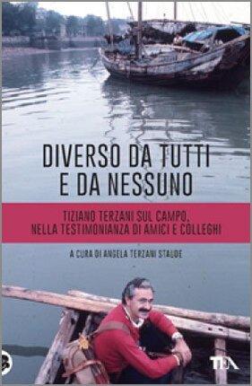 """Anteprima del libro """"Diverso da Tutti e da Nessuno"""" sulla vita di Tiziano Terzani"""