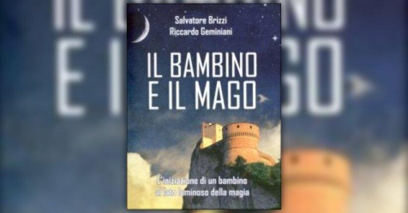 """Anteprima del libro """"Il Bambino e il Mago"""" di Salvatore Brizzi"""