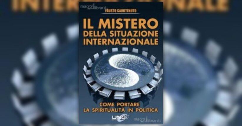 """Anteprima del libro """"Il Mistero della Situazione Internazionale"""" di Fausto Carotenuto"""