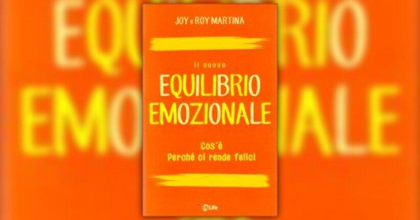 """Anteprima di """"Il Nuovo Equilibrio Emozionale"""" - Libro di Joy e Roy Martina"""