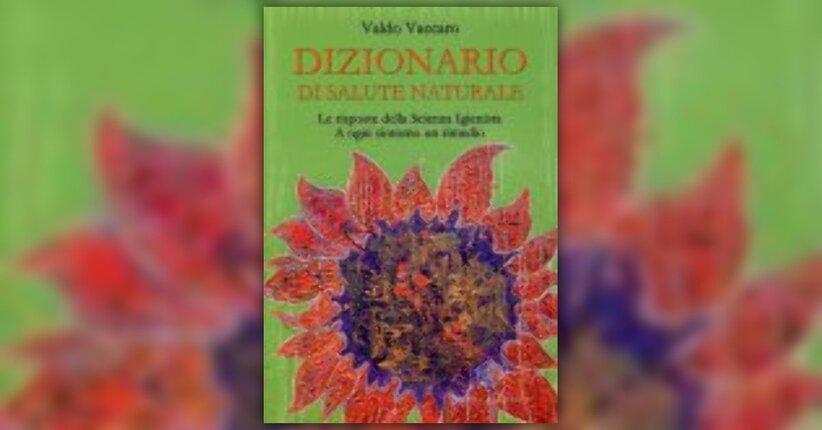 Anteprima Dizionario di Salute Naturale LIBRO di Valdo Vaccaro
