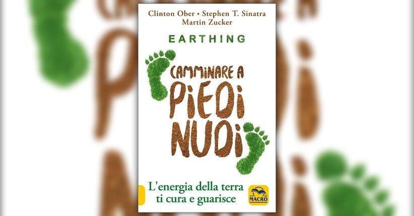 Anteprima Earthing - A Piedi Nudi LIBRO di Clinton Ober, Stephen T. Sinatra e Martin Zucker