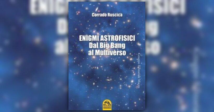 Anteprima Enigmi Astrofisici Ebook di Corrado Ruscica