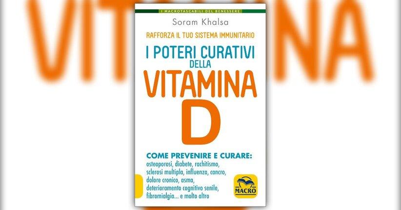 Anteprima I Poteri Curativi della Vitamina D di Soram Khalsa