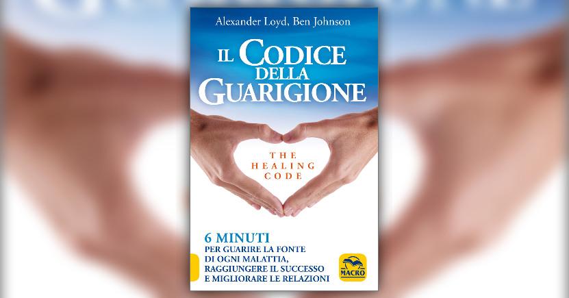 Anteprima Il Codice della Guarigione LIBRO di Alexander Loyd e Ben Johnson