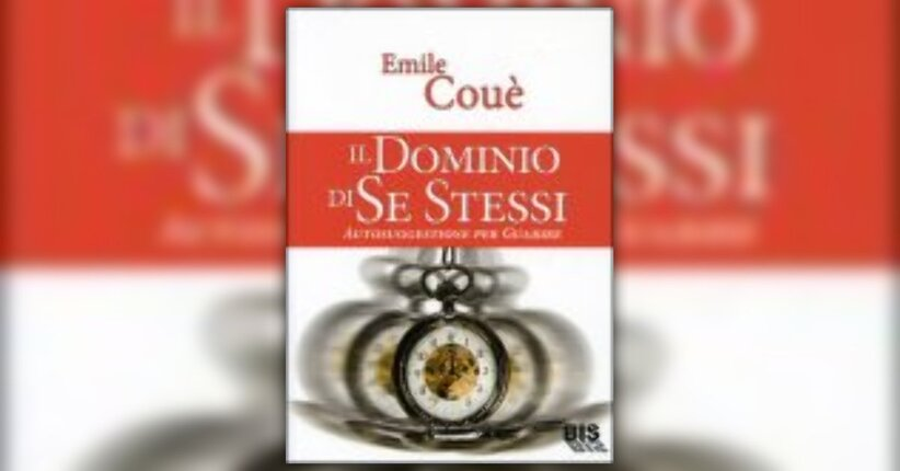 Anteprima Il Dominio di Se Stessi LIBRO di Emile Coué