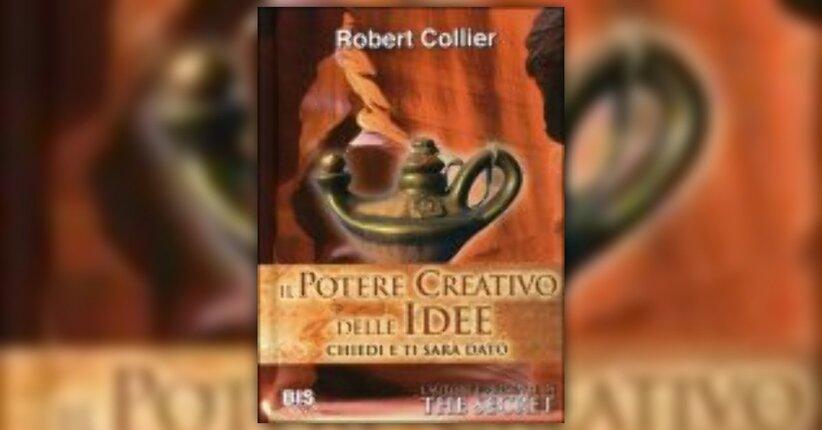 Anteprima Il Potere Creativo delle Idee LIBRO di Robert Collier