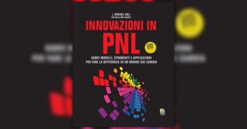 Anteprima - Innovazioni in PNL - Libro di Michael Hall e Shelle Rose Charvet