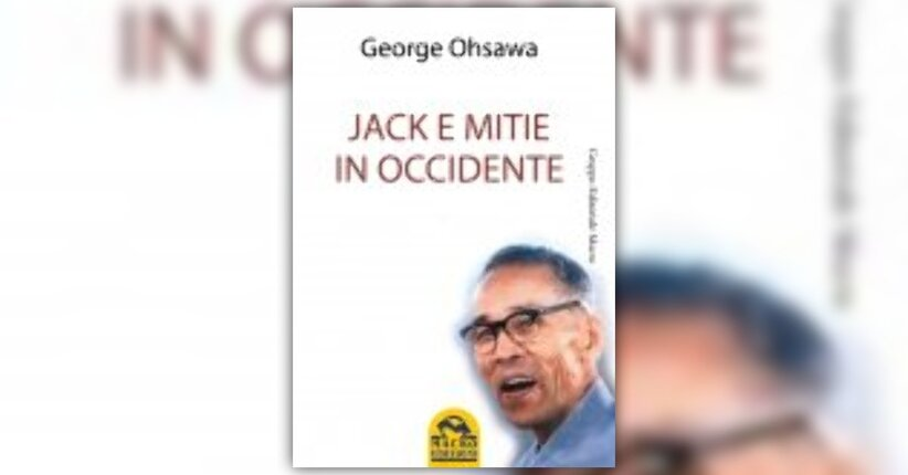 Anteprima Jack e Mitie in Occidente LIBRO di Georges Ohsawa