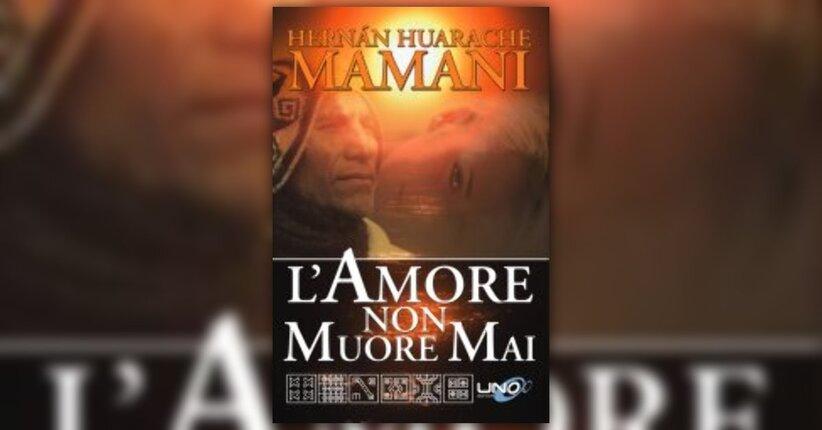 Anteprima - L'Amore non Muore Mai libro di Hernan Hurache Mamani