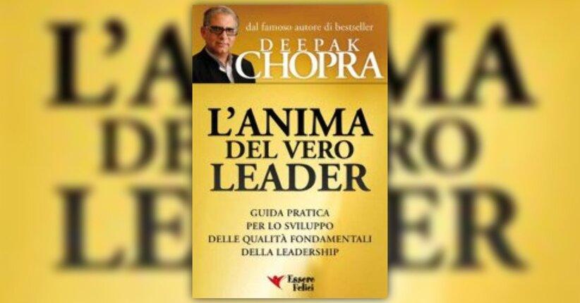 Anteprima - L'Anima del Vero Leader - Libro di Deepak Chopra