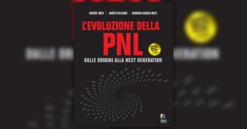 Anteprima l'Evoluzione della Pnl, LIBRO di Robert B. Dilts, Judith DeLozier e Deborah Bacon Dilts