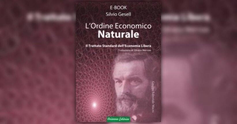 Anteprima L'Ordine Economico Naturale Ebook di Silvio Gesell