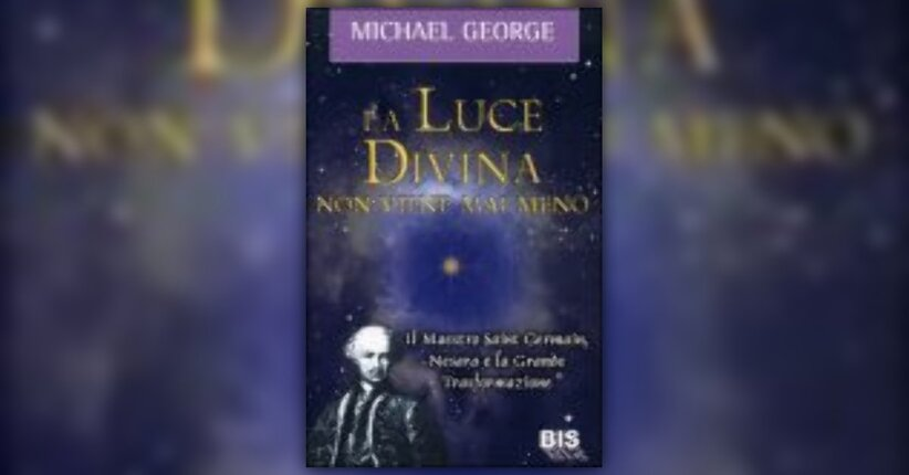 Anteprima La Luce Divina non Viene Mai Meno LIBRO di Saint Germain