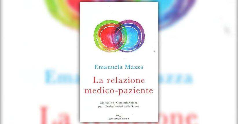 Anteprima - La Relazione Medico-Paziente - Libro di Emanuela Mazza