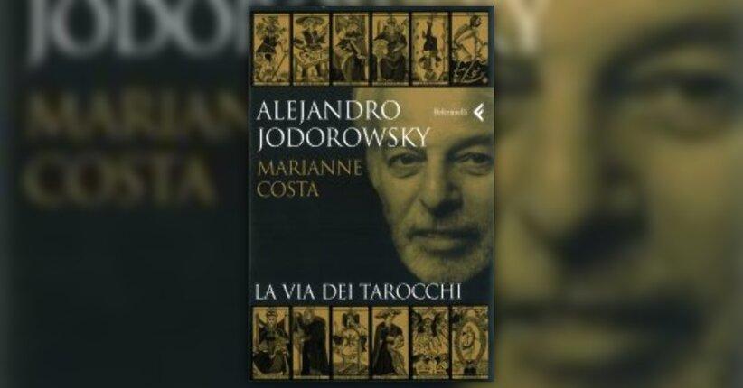 Anteprima - La Via dei Tarocchi - Libro di Alejandro Jodorowsky