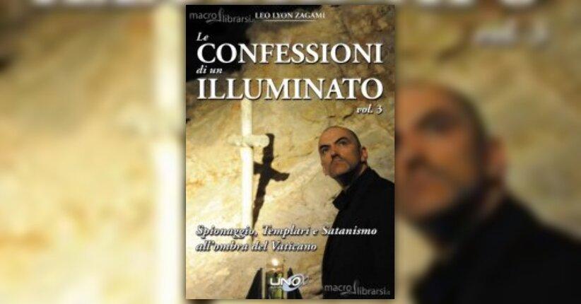 Anteprima - Le Confessioni di un Illuminato Vol.3 - Leo Zagami