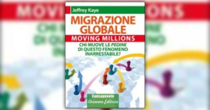 Anteprima Migrazione Globale LIBRO di Jeffrey Kaye