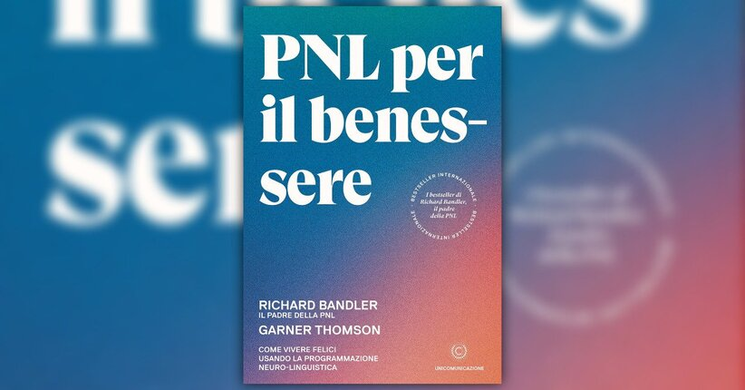 Anteprima PNL per il Benessere LIBRO di Richard Bandler e Garner Thomson
