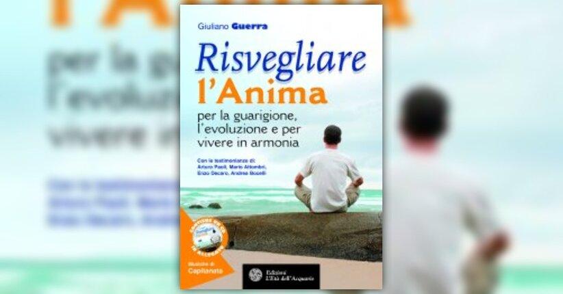 Anteprima - Risvegliare l'Anima - Libro di Giuliano Guerra