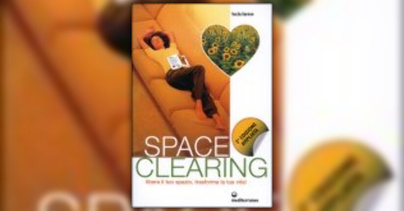 Anteprima Space Clearing  LIBRO di Lucia Larese