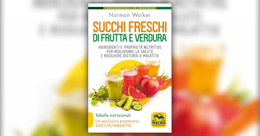 Anteprima - Succhi Freschi di Frutta e Verdura - Libro di Norman Walker