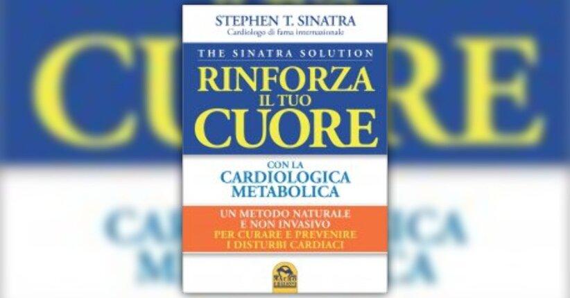 Anteprima - The Sinatra Solution: Guarire il cuore con la cardiologia metabolica - Libro