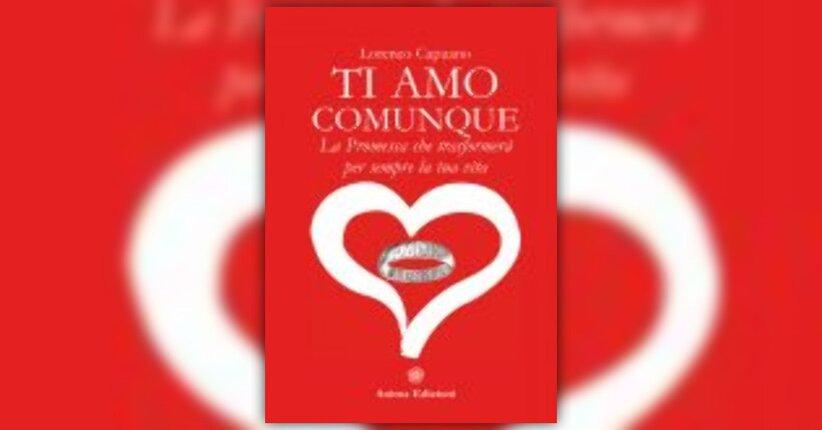 Anteprima Ti Amo Comunque - La Promessa LIBRO di Lorenzo Capuano