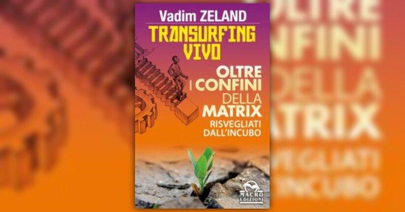 Anteprima - Transurfing Vivo - Ci siamo risvegliati in un'altra realtà