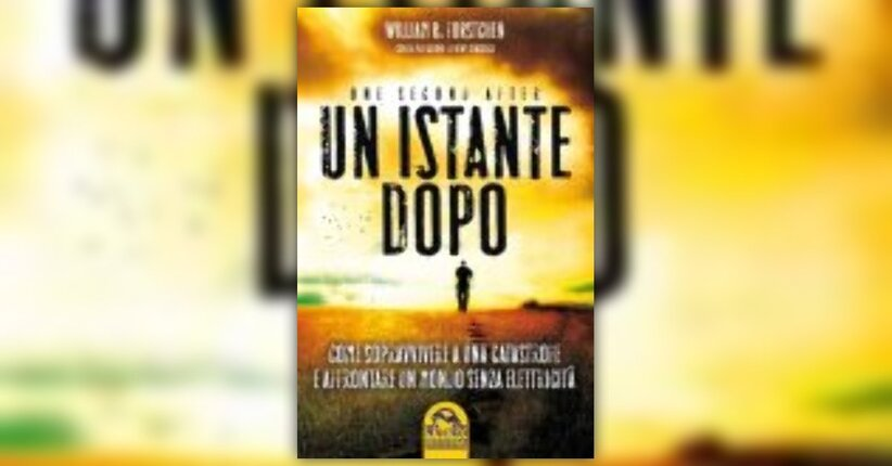 Anteprima Un Istante Dopo (One Second After) LIBRO di William R. Forstchen