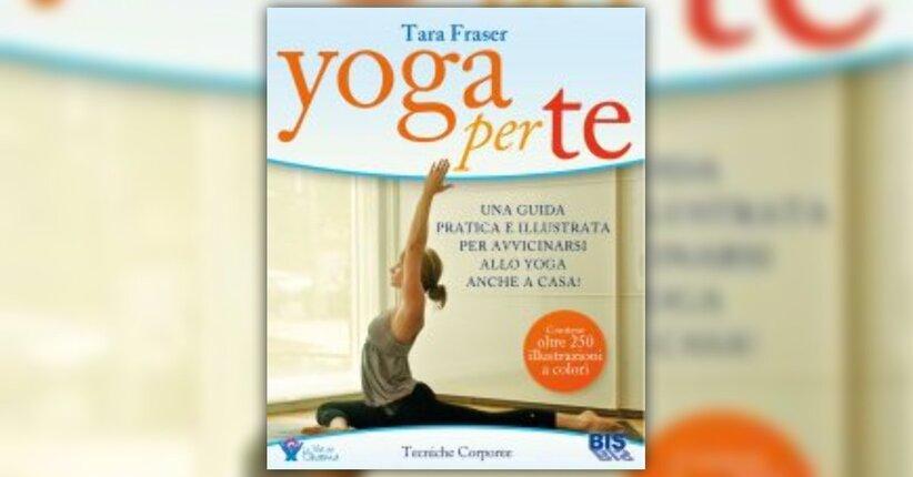 Anteprima - Yoga per te - Libro di Tara Fraser