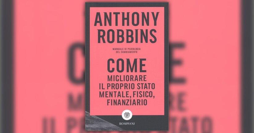 Anthony Robbins - Anteprima - Come Migliorare il Proprio Stato Mentale, Fisico, Finanziario