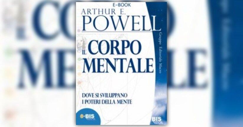 Arthur E. Powell - Anteprima - Il Corpo Mentale