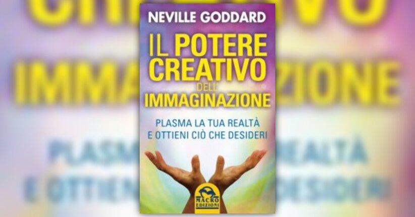 Atteggiamenti - Il Potere Creativo dell'immaginazione - Libro di Neville Goddard