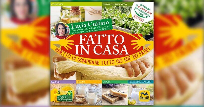 """Quale farina usare? - Estratto da """"Fatto in Casa"""" libro di Lucia Cuffaro"""