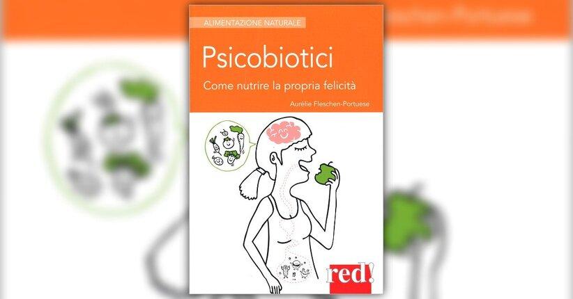 """Batteri intestinali e benessere mentale - Estratto da """"Psicobiotici"""""""