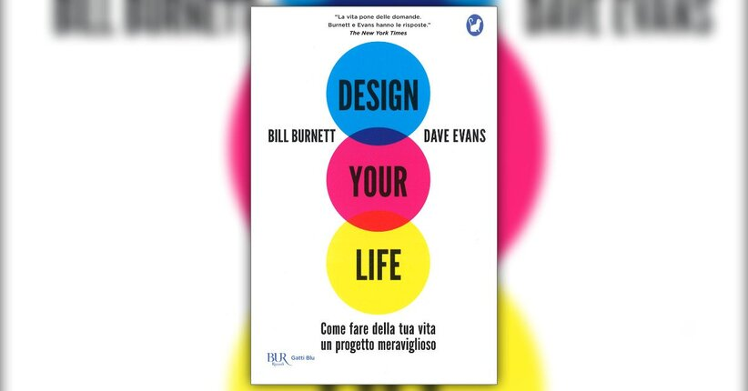 """Benvenuti nel Life Design - Estratto da """"Design Your Life"""""""