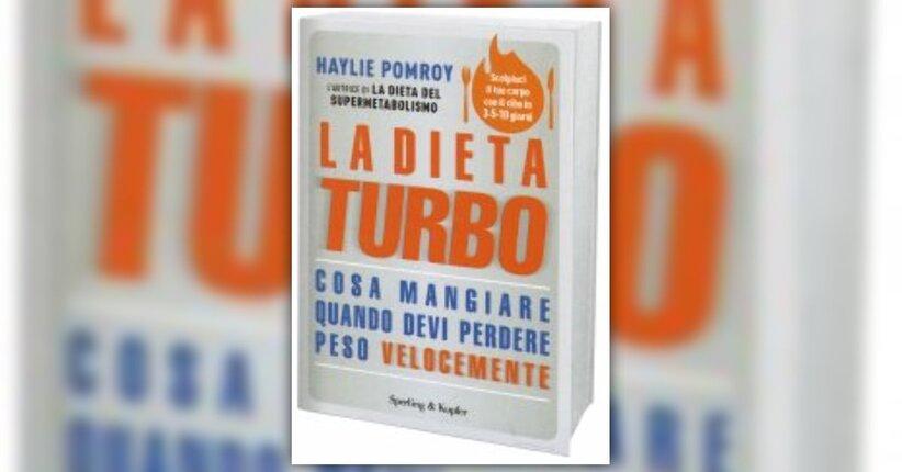 """Benvenuti nella dieta Turbo - Estratto da """"La Dieta Turbo"""" di Haylie Pomroy"""