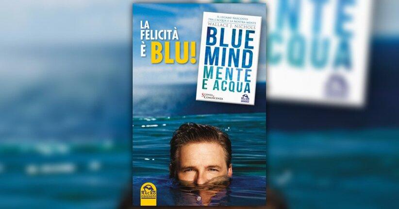 Blue Mind - Mente e Acqua - Estratto